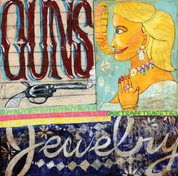 "Guns and Jewelry – 36"" x 36"", $1000"